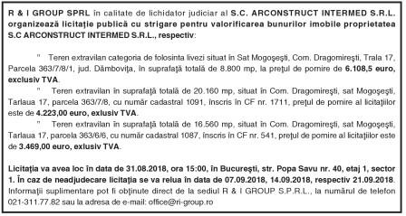 R & I GROUP SPRL în calitate de lichidator judiciar al S.C. ARCONSTRUCT INTERMED S.R.L. organizează licitaţie publică cu strigare