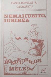bookbox Împrejmuirea NEMAIIUBITO, IUBIREA, de Gandy- Romulus R. Georgescu, Editura Macarie