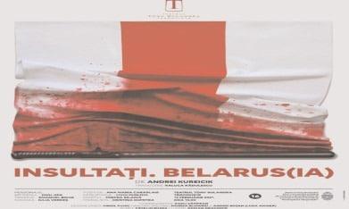 TEATRUL TONY BULANDRA INSULTAŢI BELARUS(IA) serie de spectacole – lectură -Acţiune de solidaritate a teatrelor din România cu artiştii din Belarus