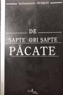 bookbox Proba de foc De şapte ori şapte păcate, de Sebastian Drăgan, Editura Cetatea de Scaun