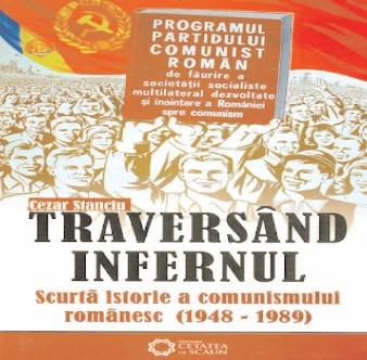 bookbox Corpul istoriei Traversând infernul (Scurtă istorie a comunismului românesc, 1948-1989), de Cezar Stanciu, Editura Cetatea de Scaun