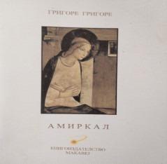 bookbox O poveste a iubirii Amircal, de Grigore Grigore, Editura Academiei Internaționale Orient – Occident, Macedonia