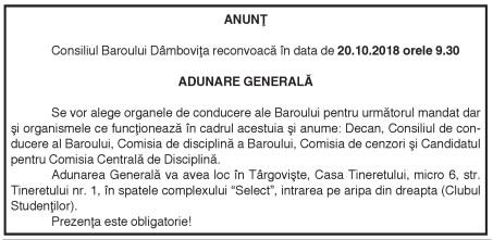 ANUNŢ Consiliul Baroului Dâmboviţa reconvoacă în data de 20.10.2018 orele 9.30 ADUNARE GENERALĂ