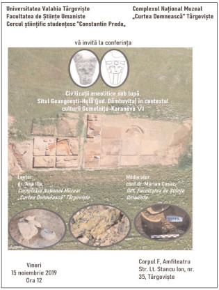 """Conferinţă ştiinţifică """"Civilizaţii eneolitice sub lupă. Situl Geangoeşti – Hulă în contextul culturii Gumelniţa Karanovo VI"""""""