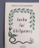bookbox Poezia şi ancorele ei Iarba lui Ghilgameş, de Erich Kotzbacher, Editura Semne