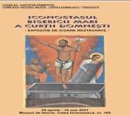 """""""Iconostasul Bisericii Mari a Curţii Domneşti – Icoane Restaurate"""" – expoziţie temporară deschisă la Muzeul de Istorie"""