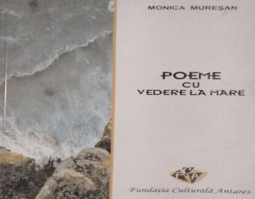 bookbox Poemul eliberator Poeme cu vedere la mare, de Monica Mureşan, Fundaţia Culturală Antares