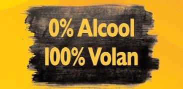 0% ALCOOL! 100% VOLAN!, o campanie de prevenire a consumului de alcool în rândul conducĭtorilor auto