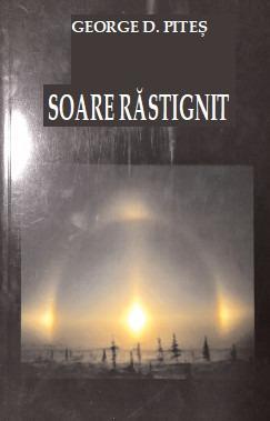 bookbox Crepuscul Soare răstignit, de George D. Piteș, Editura RORA