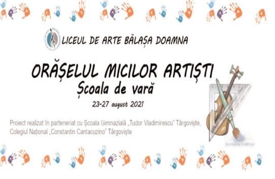"""La Liceul de Arte """"Bălașa Doamna"""" se deschide """"Orășelul micilor artiști"""""""