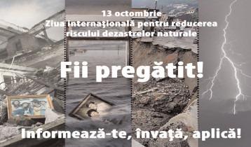 13 octombrie, Ziua Internațională pentru Reducerea Riscului Dezastrelor Naturale